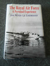 The Royal Air Force A Personal Experience Sir Peter Le Cheminant +Illustrated