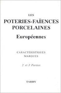 Les poteries-faïences porcelaines européennes 2e et 3e parties - Tardy