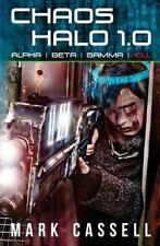 Chaos Halo 1. 0 : Alpha Beta Gamma Kill by Mark Cassell (2016, Paperback)
