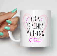Yoga Is Kinda My Thing Mug | Funny Coffee Tea Mugs Yoga Gym Exercise Mugs