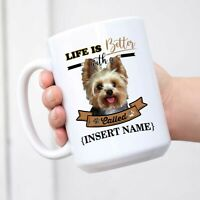 Personalized Mug Yorkie Yorkshire Terrier English Coffee Mug Life Better Dog Cup