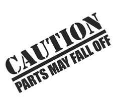 CAUTION PARTS MAY FALL OFF Funny Car/Van/Bumper/Window JDM EURO Vinyl Sticker