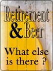 Retirement & Beer What Else Is There Parking Sign