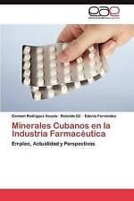 Minerales Cubanos en la Industria Farmacéutica: Empleo, Actualidad y Perspectiva