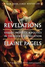Revelations : Visions, Prophecy, and Politics in the Book of Revelation by Elain