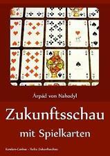 Zukunftsschau mit Spielkarten von Arpad Nahodyl (2015, Taschenbuch)