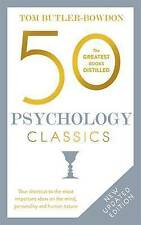 50 Psychology Classics: Your Shortcut to the Most Important Ideas on the...
