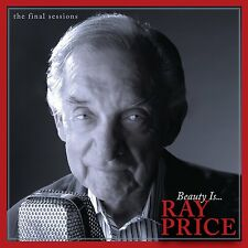 RAY PRICE CD - BEAUTY IS... : THE FINAL SESSIONS (2014) - NEW UNOPENED