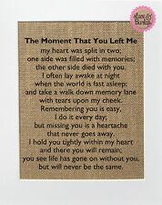 8x10 The Moment That You Left Me / Burlap Print Sign UNFRAMED / Memorial Poem