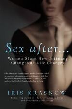 Sex After . . .: Women Share How Intimacy Chang.. 9781592409181 by Krasnow, Iris