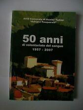 50 ANNI DI VOLONTARIATO DEL SANGUE 1957-2007 [libro, Avis comunale di Gualdo T.]
