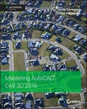 Mastering AutoCAD Civil 3D 2016 : Autodesk Official Press by Cyndy Davenport...