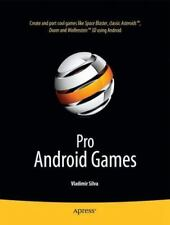 ANDROID GAMES Pro Android Games by Vladimir Silva (2009, Paperback, New Edition)