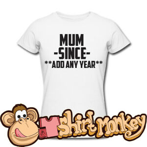 Customisable Mother Day Tshit- Add a message or Year! Women XS - XXL All Colours