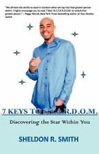 7 Keys to S. T. A. R. D. O. M. Discovering the Star Within You by Sheldon...