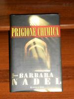 LIBRO: PRIGIONE CHIMICA - BARBARA NADEL - HOBBY & WORK - I EDIZ. 2004