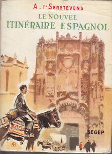 C1 T SERSTEVENS Le Nouvel Itineraire ESPAGNOL 1952 Jaquette Brenet ESPAGNE