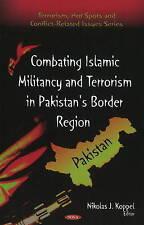 La lucha contra el terrorismo islámico militancia y en la región fronteriza Pakistán (el terrorismo