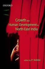 GROWTH AND HUMAN DEVELOPMENT IN NORTH-EAST INDIA., Nayak, P. (edit)., Used; Very