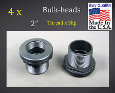 "(4 x) 2"" Bulkhead Fitting Thread x Slip Made in USA Very High Quality"