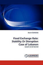 Fixed Exchange Rate: Stability Or Disruption Case of Lebanon: Lessons to be lear