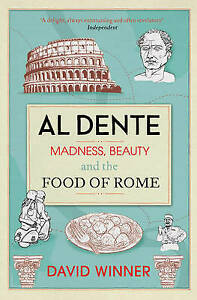 Al Dente: Madness, Beauty and the Food of Rome by David Winner (Paperback, 2013)