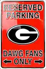 """GEORGIA BULLDOGS RESERVED PARKING DAWG FANS ONLY METAL SIGN MAN CAVE  8""""x 12"""""""