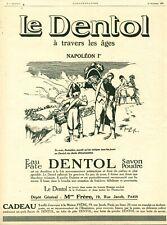 Publicité ancienne le Dentol à travers les âges Napoléon 1er 1925 issue magazine