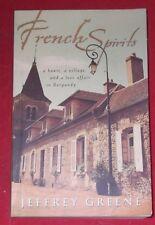 FRENCH SPIRITS ~ Jeffrey Greene ~ A house, village & love affair in Burgundy
