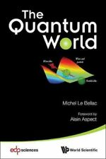 Quantum World, The by Michel Le Bellac 9789814522427 (Paperback, 2013)