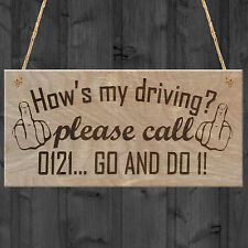 How's My Driving Go And Do One Plaque Cheeky Novelty Sign Hanging Gift Funny