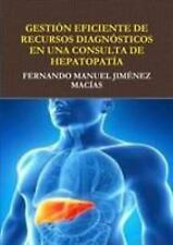 Gestion Eficiente de Recursos Diagnosticos en Consulta de Hepatopatia by...
