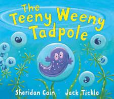 The Teeny Weeny Tadpole, Sheridan Cain | Paperback Book | Good | 9781845060862