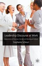 Leadership Discourse at Work : Interactions of Humour, Gender and Workplace...