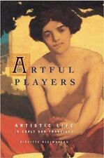 Artful Players: Artistic Life in Early San Francisco