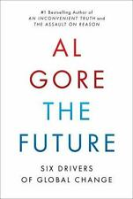 The Future : Six Drivers of Global Change by Al Gore (2013, Hardcover)