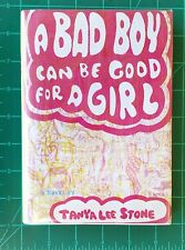 A Bad Boy Can Be Good For A Girl Tanya Stone Signed 1st Edition Hardcover 2006