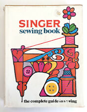 Vtg Singer Sewing Book: The Complete Guide to Sewing HC DJ 1969