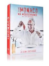 j'aime Monaco   ma Méditerranée en 170 adresses Ducasse  Alain Occasion Livre