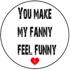 """Funny Rude Round 8"""" Icing Cake Topper Decoration - You Make My Fanny Feel Funny"""