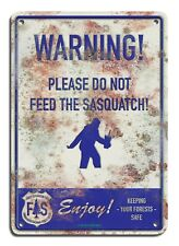"""WARNING PLEASE DO NOT FEED THE SASQUATCH 7""""x10"""" Metal Sign"""