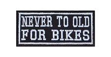 NEVER to old for bikes PATCH RICAMATE BADGE Biker Heavy Rocker STAFFA immagine tonaca