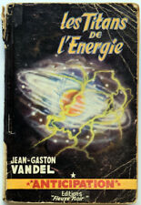 FLEUVE NOIR ANTICIPATION FNA 48 LES TITANS DE L'ENERGIE / Jean Gaston VANDEL