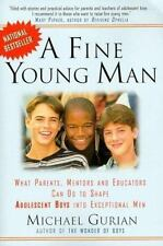 A Fine Young Man: What Parents, Mentors, and Educators Can Do to Shape Adolescen