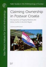 Er Besitz in Nachkriegszeit Kroatien: die Dynamik der Eigenschaft Beziehungen ein...