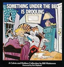 Something Under the Bed Is Drooling: A Calvin and Hobbes Collection (Hardback or
