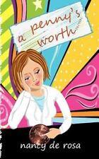 A Penny's Worth by Nancy Derosa (2012, Paperback)