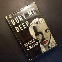Bury Me Deep by Harold Q MASUR - First Edition 1947