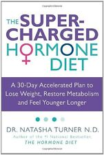 The Supercharged Hormone Diet: A 30-Day Accelerate