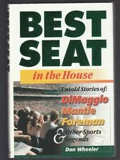 Best Seat in the House : Untold Stories DiMagio, Mantle by Dan Wheeler, Signed